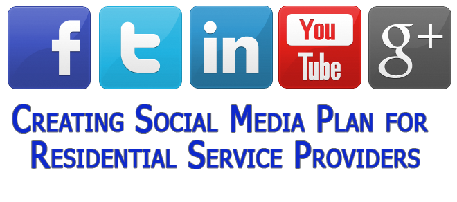 Creating Social Media Plan for residential field service industry providers